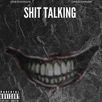 Shit Talking