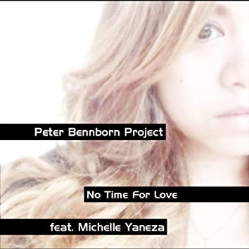 No Time For Love (feat. Michelle Yaneza)