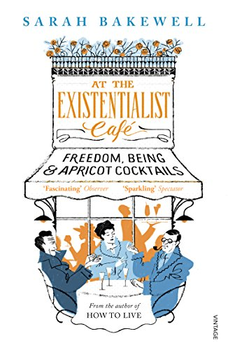 At The Existentialist Café: Freedom, Being, and Apricot Cocktails (English Edition)