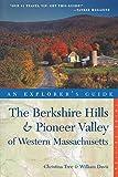 Explorer s Guide Berkshire Hills & Pioneer Valley of Western Massachusetts (Explorer s Complete)