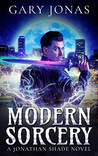 Book: Modern Sorcery - The First Jonathan Shade Novel by Gary Jonas