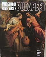 Museum of Fine Arts: Budapest 0882253158 Book Cover