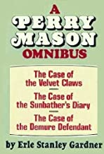 The Case of the Velvet Claws / The Case of the Sun Bather's Diary / The Case of the Demure Defendant (A Perry Mason Omnibus)