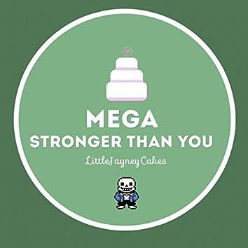 Mega Stronger Than You