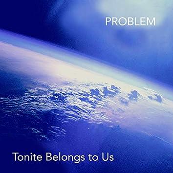 Tonite Belongs to Us