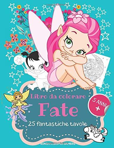 Libro da colorare Fate: 25 fantastiche tavole da colorare per bambini dai 5 anni   Grande formato