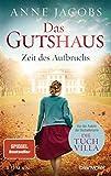 Das Gutshaus - Zeit des Aufbruchs: Roman (Die Gutshaus-Saga, Band 3) - Anne Jacobs