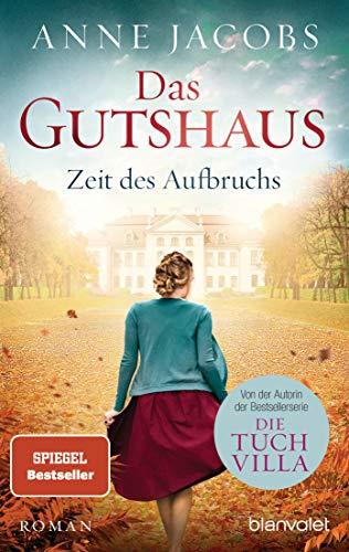 Das Gutshaus - Zeit des Aufbruchs: Roman (Die Gutshaus-Saga, Band 3)