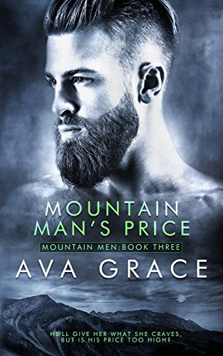 Mountain Man's Price (Mountain Men Book 3) by [Ava Grace]