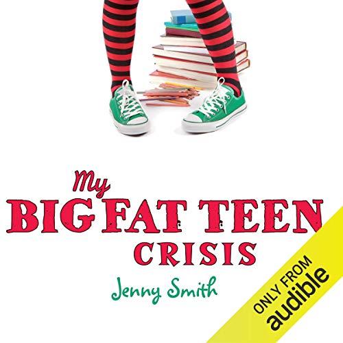 My Big Fat Teen Crisis audiobook cover art