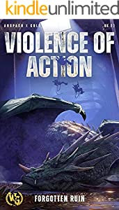 Violence of Action (Forgotten Ruin Book 3)