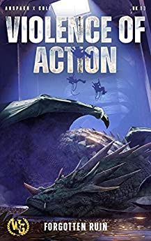 Violence of Action (Forgotten Ruin Book 3) by [Jason Anspach, Nick Cole]