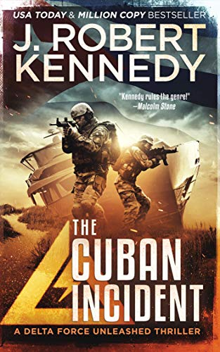 The Cuban Incident (Delta Force Unleashed Thrillers Book 6) (English Edition)