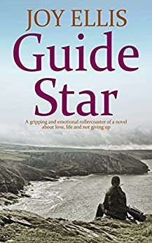 GUIDE STAR a gripping and emotional rollercoaster of a novel about love, life and not giving up by [JOY ELLIS]