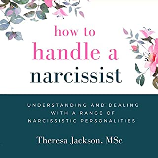 How to Handle a Narcissist     Understanding and Dealing With a Range of Narcissistic Personalities (Narcissism Books)              By:                                                                                                                                 Theresa Jackson                               Narrated by:                                                                                                                                 Allison Jeffery                      Length: 2 hrs and 31 mins     2 ratings     Overall 4.0