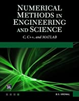 Numerical Methods in Engineering and Science: C, C++, MATLAB Front Cover