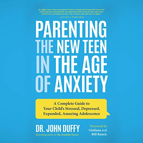 Page de couverture de Parenting the New Teen in the Age of Anxiety