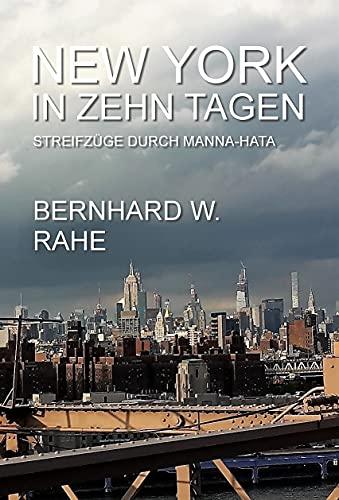 New York in zehn Tagen: Streifzüge durch Manna-Hata (German Edition)