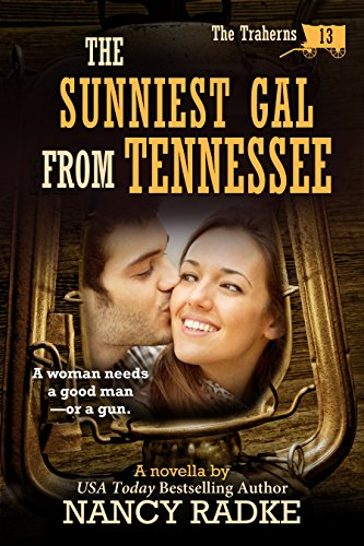 The Sunniest Gal From Tennessee, #13 Trahern Western Pioneer series (The Trahern Western Pioneer Series)