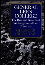 General Lee's College: The Rise and Growth of Washington and Lee University