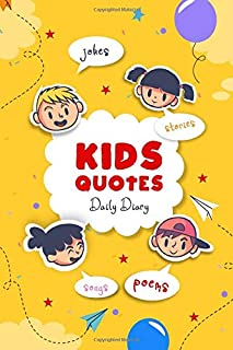 Kid's Quotes Daily Diary: Childhood memories, funny things, jokes, funny impressions, nostalgic, memories, keepsake