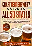 Craft Beer Brewery Guide to All 50 States: A Comprehensive Travel Guide to Over 1000 Breweries, Taprooms, Beer Gardens & Brewpubs in the U.S.A 1