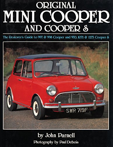 Original Mini-Cooper: The Restorer's Guide to 997 & 998 Cooper and 970, 1071 & 1275 Cooper S (Original Series)