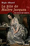 La fille de maitre jacques - tome 1 - le miroir de la reine (Litt.Gene.)