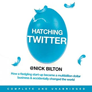 Hatching Twitter     A True Story of Money, Power, Friendship, and Betrayal              By:                                                                                                                                 Nick Bilton                               Narrated by:                                                                                                                                 Daniel May                      Length: 9 hrs and 55 mins     69 ratings     Overall 4.5