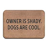 Amxxy 所有者は日陰です。犬はかっこいいソフトクッション滑り止め玄関マットバスラグ、クリエイティブなデザイン素敵な家の装飾屋内と屋外の玄関マットとバスルームマット15.7x23.6in