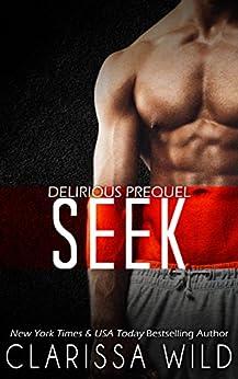 Seek (Prequel Delirious) by [Clarissa Wild]