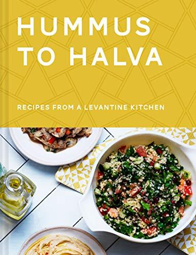 Hummus to Halva: Recipes from a Levantine Kitchen