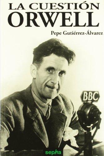 La Cuestión Orwell (Libros Abiertos)