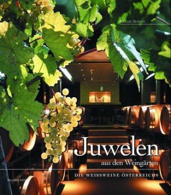 Juwelen aus den Weingärten: Die Weißweine Österreichs