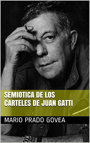 Semiotica de los Carteles de Juan Gatti