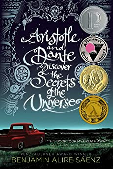 Aristotle and Dante Discover the Secrets of the Universe by [Benjamin Alire Sáenz]