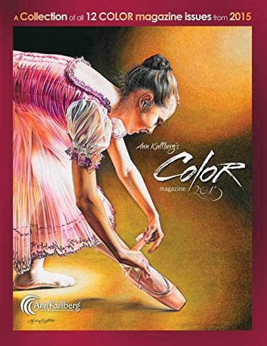 Ann Kullberg's COLOR Magazine: 2015: A collection of all 12 magazine issues from 2015 (Ann Kullberg's COLOR Magazine Compilation) (Volume 2)