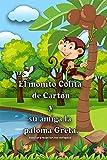 El monito Colita de Cartón y su amiga la paloma Greta: Aceptar y respetar, nos enriquece (Huellas sutiles nº 3)