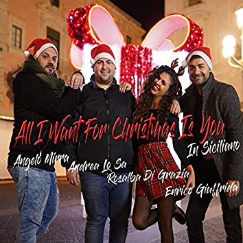 All I Want For Christmas Is You (In Siciliano)