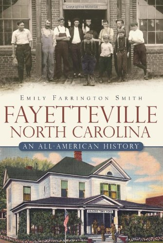 Fayetteville, North Carolina:: An All-American History (Brief History)