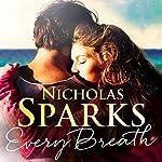 Every Breath                   Autor:                                                                                                                                 Nicholas Sparks                               Sprecher:                                                                                                                                 Nicholas Sparks,                                                                                        Vanessa Johansson,                                                                                        Sean Cameron Michael                      Spieldauer: 9 Std. und 11 Min.     14 Bewertungen     Gesamt 4,4