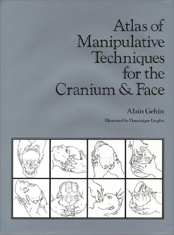 Atlas of Manipulative Techniques For the Cranium & Face