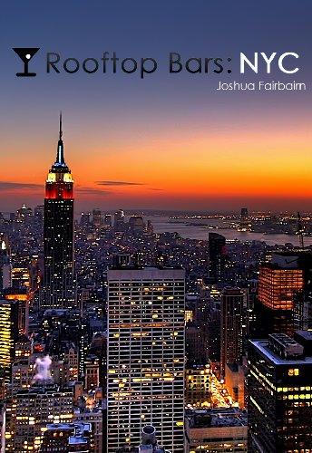 Rooftop Bars: NYC (English Edition)