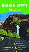 Hidden Highways Arizona: Discover Your Own Road to the Unexpected