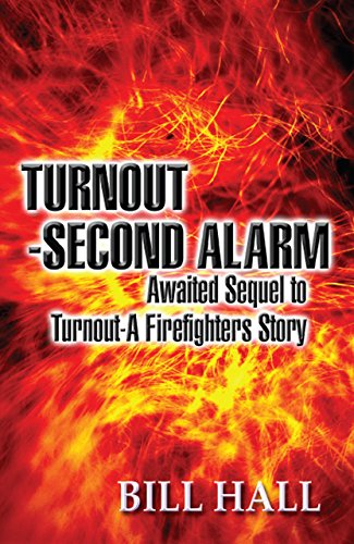 Turnout-Second Alarm: Awaited Sequel to Turnout-A Firefighters Story (English Edition)