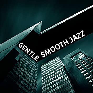 Gentle Smooth Jazz – Smooth Jazz, Relaxing Soft Night, Blue Nights with Jazz, Wine and Jazz