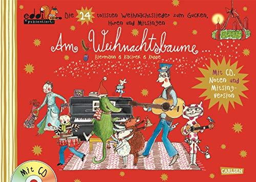 Am Weihnachtsbaume: eddi präsentiert: Die 24 tollsten Weihnachtslieder zum Gucken, Hören und Mitsingen - Buch mit CD