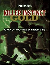 Killer Instinct Gold: The Unauthorized Guide (Secrets of the Games Series)