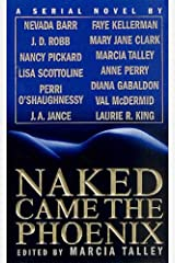 Naked Came the Phoenix: A Serial Novel Kindle Edition