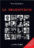 La dramaturgie - Les mécanismes du récit : cinéma, théâtre, opéra, radio, télévision, BD